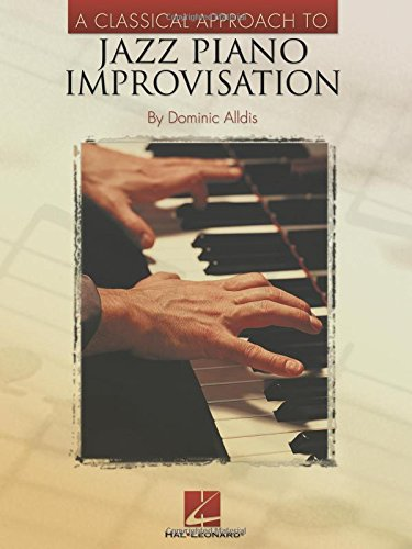 (A Classical Approach to Jazz Piano Improvisation )