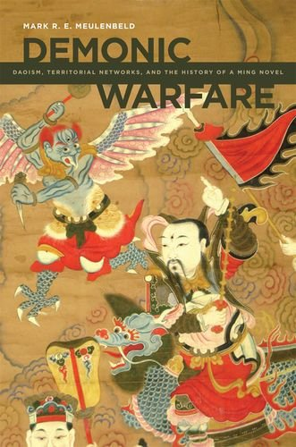 Demonic Warfare: Daoism, Territorial Networks, and the History of a Ming Novel