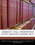 Emmett till unsolved civil rights crime Act, , 1240621353