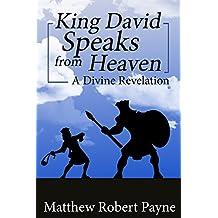 King David Speaks from Heaven: A Divine Revelation