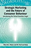 img - for Strategic Marketing and the Future of Consumer Behaviour: Introducing the Virtual Guardian Angel by Theo B. C. Poiesz (2008-03-30) book / textbook / text book