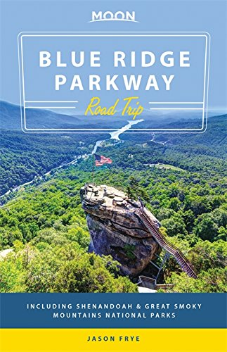 Moon Blue Ridge Parkway Road Trip: Including Shenandoah & Great Smoky Mountains National Parks (Travel Guide)
