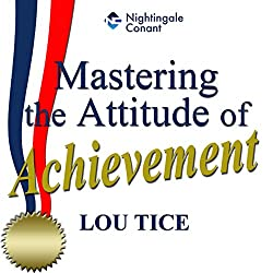 Mastering the Attitude of Achievement