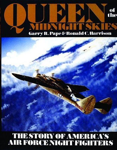 - Queen of the Midnight Skies: The Story of America's Air Force Night Fighters (Schiffer Military History)