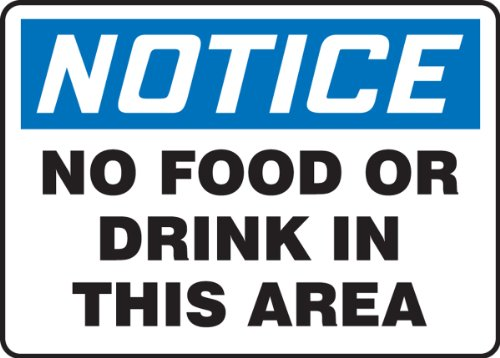 NOTICE NO FOOD OR DRINK IN THIS AREA by Accuform