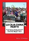 La Caja China Party!: Making Memories with the Magic Box (La Caja China Cooking) (Volume 3)