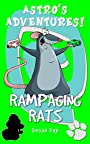 Rampaging Rats!: Book 3 in the Astro's Adventures Series