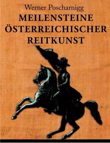 Meilensteine österreichischer Reitkunst: Eine europäische Kulturgeschichte