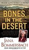 Bones in the Desert, Jana Bommersbach, 0312947410