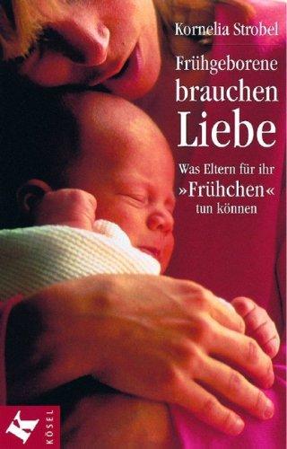 Frühgeborene brauchen Liebe: Was Eltern für ihrFrühchen tun können