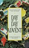 Day by Day in Advent, Christopher G. Milarch, 0806625562