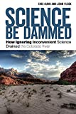 Search : Science Be Dammed: How Ignoring Inconvenient Science Drained the Colorado River