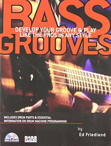 Bass Grooves: Develop Your Groove & Play Like the Pros in Any Style (Book/CD) by Ed Friedland - Mall Bass Pro