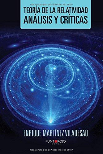 Descargar Libro Teoría De La Relatividad, Análisis Y Críticas Enrique Martínez Viladesau