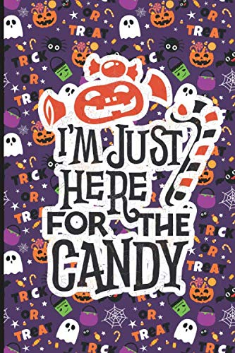 Halloween Classroom Worksheets (I'm Just here for the candy: College Ruled Lined Writing Notebook, 120 Pages (6x9)