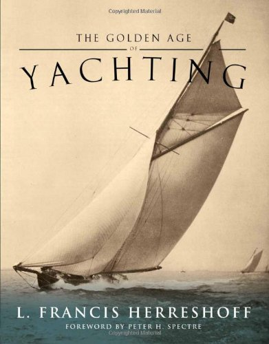 Golden Age of Yachting por L. Francis Herreshoff