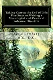 Taking Care at the End of Life: Five Steps to Writing a Meaningful and Practical Advance Directive