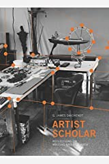 Artist Scholar: Reflections on Writing and Research Paperback