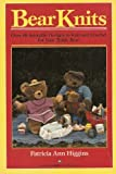 Bear Knits: Over 40 Adorable Designs to Knit and Crochet for Your Teddy Bear