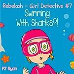 Rebekah - Girl Detective #7: Swimming with Sharks?! | PJ Ryan