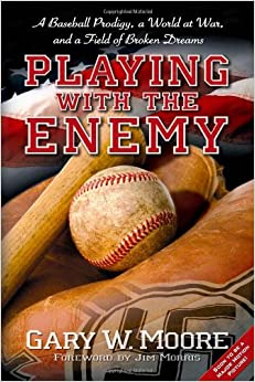 Book Playing With The Enemy: A Baseball Prodigy, a World at War, and a Field of Broken Dreams