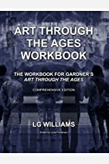 Art Through The Ages Workbook (Comprehensive Edition): The Workbook For Gardner's Art Through The Ages Paperback