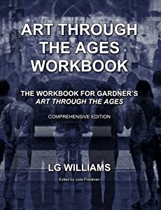 Art Through The Ages Workbook (Comprehensive Edition): The Workbook For Gardner's Art Through The Ages