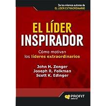 EL LIDER INSPIRADOR: Cómo motivan los líderes extraordinarios (Bresca Profit) (Spanish Edition)