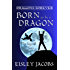 Born to be a Dragon (Dragons Forever Book 1)