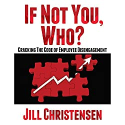 If Not You, Who? Cracking the Code of Employee Disengagement