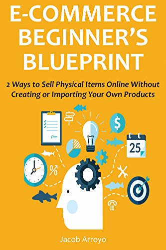 Amazon ecommerce beginners blueprint 2 ways to sell ecommerce beginners blueprint 2 ways to sell physical items online without creating or importing your malvernweather Gallery