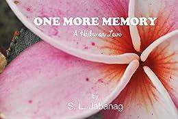 One More Memory: A Haiku on Love by [Jabanag, S. L.]