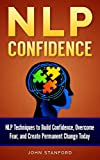 img - for NLP: NLP TECHNIQUES- Build Confidence & Overcome Fear (FREE Life Mastery Toolkit Included) (NLP books, NLP techniques, NLP for beginners, NLP neuro linguistic programming, NLP for dummies Book 3) book / textbook / text book