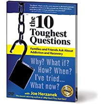 Why Don't They Just Quit? The 10 Toughest Questions Families and Friends Ask About Addiction and Recovery