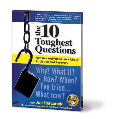 (Why Don't They Just Quit? The 10 Toughest Questions Families and Friends Ask About Addiction and Recovery)