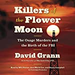 Killers of the Flower Moon: The Osage Murders and the Birth of the FBI | David Grann