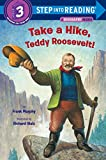 img - for Take a Hike, Teddy Roosevelt! (Step into Reading) book / textbook / text book