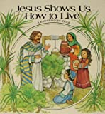 Jesus Shows Us How to Live, Susan Morris, 0891915222