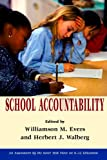 School Accountability (HOOVER INST PRESS PUBLICATION), Williamson M. Evers, Herbert J. Walberg, 0817938818