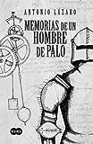 Memorias de un Hombre de Palo, Antonio Lázaro and Antonio Lázaro, 8483651017