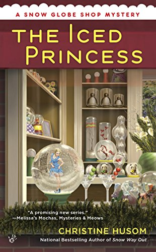 The Iced Princess (A Snow Globe Shop Mystery Book 2)