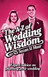 The A-z of Wedding Wisdom: Expert Advice on Planning Your Wedding