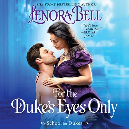 For the Duke's Eyes Only: School for Dukes: The School for Dukes Series, book 2 (School for Dukes Series, 2)