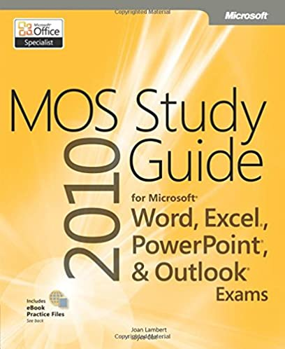 mos 2010 study guide for microsoft word excel powerpoint and rh amazon com microsoft word 2010 certification study guide microsoft word 2010 certification study guide