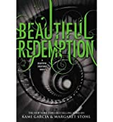 [ [ [ Beautiful Redemption (Beautiful Creatures (Hardcover) #4) [ BEAUTIFUL REDEMPTION (BEAUTIFUL CREATURES (HARDCOVER) #4) ] By Garcia, Kami ( Author )Oct-23-2012 Hardcover