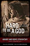 Hard to Be a God, Arkady Strugatsky and Boris Strugatsky, 1613748280