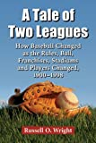 A Tale of Two Leagues, Russell O. Wright, 0786493747