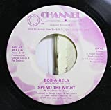 Bob-A-Rela 45 RPM Spend the Night / Tobacco Road