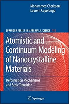 Atomistic and Continuum Modeling of Nanocrystalline Materials: Deformation Mechanisms and Scale Transition (Springer Series in Materials Science) by Laurent Capolungo (2010-12-08)