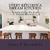 simple kitchen designs Every Kitchen A Dream Kitchen: Simple Design Tips For Dream Kitchens